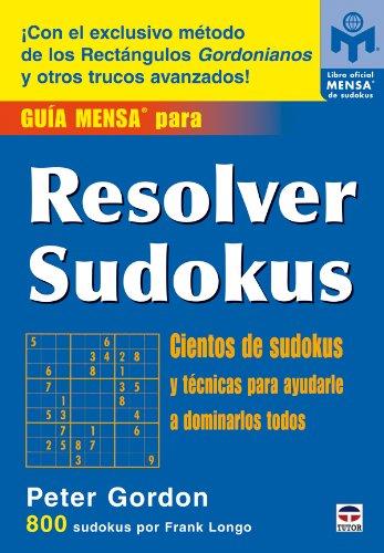 Guía Mensa Para Resolver Sudokus por Peter Gordon
