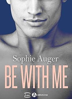 Be with me (romance M/M) par [Auger, Sophie]