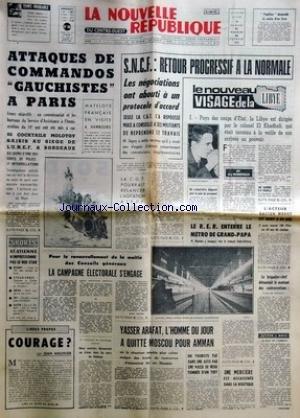NOUVELLE REPUBLIQUE (LA) [No 7733] du 21/02/1970 - ATTAQUES DE COMMANDOS GAUCHISTES A PARIS -LE NOUVEAU VISAGE DE LA LIBYE PAR HANNOTEAUX -LES CONFLITS SOCIAUX -LA CAMPAGNE ELECTORALE S'ENGAGE -LES SPORTS -COURAGE PAR MEUNIER -YASSER ARAFAT L'HOMME DU JOUR A QUITTE MOSCOU POUR AMMAN - GASTON MODOT EST MORT -