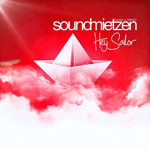 Hey Sailor (Egowelle Radio Mix) - Hey Sailor