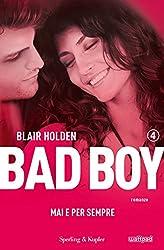 Bad boy 4. Mai e per sempre (Italian Edition)