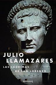 Las lágrimas de San Lorenzo par Julio Llamazares