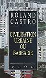 civilisation urbaine ou barbarie