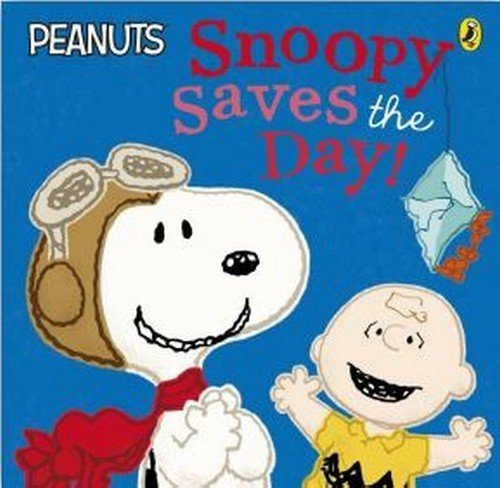 Peanuts - Snoopy Saves the Day! by Charles Schulz (5-Feb-2015) Paperback