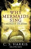 Why Mermaids Sing (Sebastian St. Cyr Mysteries (Paperback))