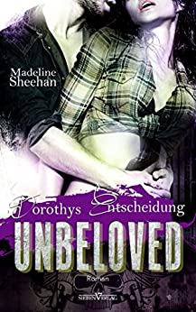 Unbeloved - Dorothys Entscheidung (Hell's Horsemen 4) (German Edition) par [Sheehan, Madeline]