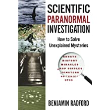 Scientific Paranormal Investigation: How to Solve Unexplained Mysteries (English Edition)