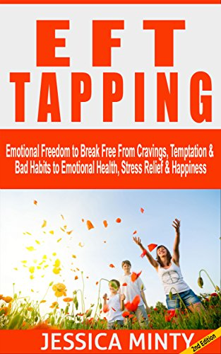 eft-tapping-emotional-freedom-to-break-free-from-cravings-temptation-bad-habits-to-emotional-health-