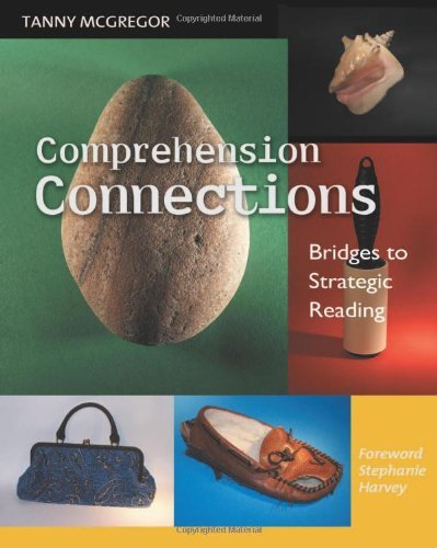Comprehension Connections: Bridges to Strategic Reading by Stephanie Harvey (Foreword), Tanny McGregor (7-Feb-2007) Paperback