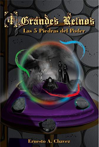 Las Cinco Piedras del Poder (4 Grandes Reinos nº 1)