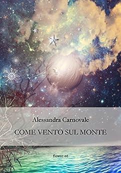 Come vento sul monte (Pegaso Vol. 7) di [Carnovale, Alessandra]
