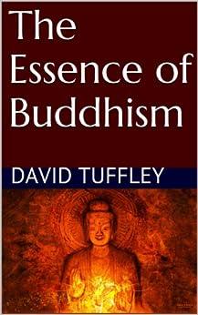 The Essence of Buddhism by [Tuffley, David]