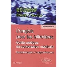 L'anglais pour les infirmières : Guide pratique de conversation médicale français-anglais et anglais-français