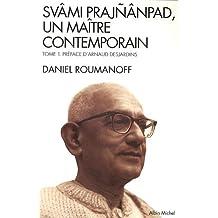 Svâmi Prajnânpad, un maître contemporain : Tome 1 : Les Lois de la Vie
