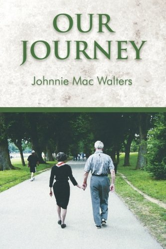 Our Journey by Johnnie Mac Walters (2014-05-30)