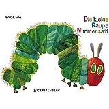 Die kleine Raupe Nimmersatt: Geschenkausgabe: Pappausgabe mit echter Buchdecke