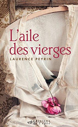 L'aile des vierges (Littérature Française) par Laurence Peyrin
