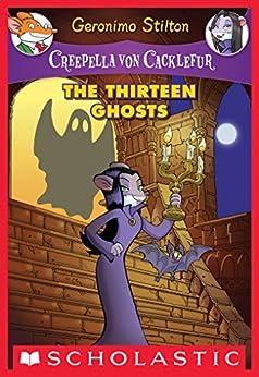 Creepella von Cacklefur #1: The Thirteen Ghosts de [Geronimo Stilton]