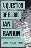 A Question of Blood (Inspector Rebus Book 14) by Ian Rankin