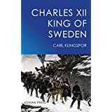 Charles XII - King of Sweden (English Edition)