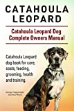 Catahoula Leopard dog Dog. Catahoula Leopard dog dog book for costs, care, feeding, grooming, training and health. Catahoula Leopard dog dog Owners Manual.