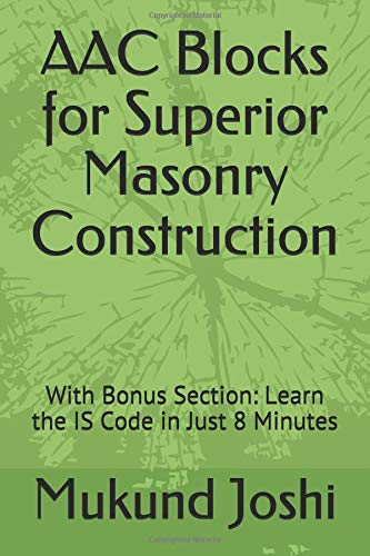 Aac Blocks for Superior Masonry Construction: With Bonus Section: Learn the Is Code in Just 8 Minutes