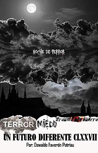 Terror Miedo Trauma de Guerra: Paralización Inmovilidad Tónico (Un Futuro Diferente nº 177)