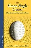 Codes: Die Kunst der Verschlüsselung - Geschichte - Geheimnisse - Tricks (Reihe Hanser) - Simon Singh