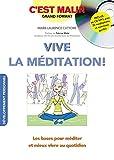 Vive la méditation ! c'est malin !: Les bases pour méditer et mieux vivre au quotidien (French Edition)