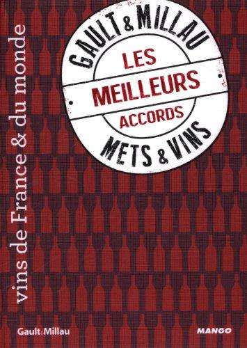 Les meilleurs accords mets & vins Gault & Millau : Vins de France & du monde par Philippe Toinard