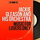 Music for Lovers Only (feat. Bobby Hackett) [Mono Version]