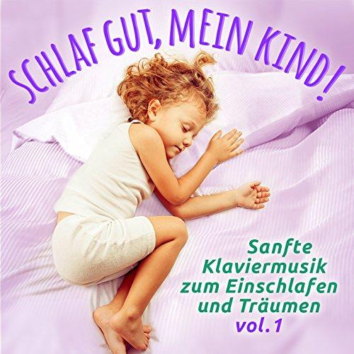 Schlaf gut, mein Kind!, Vol. 1...