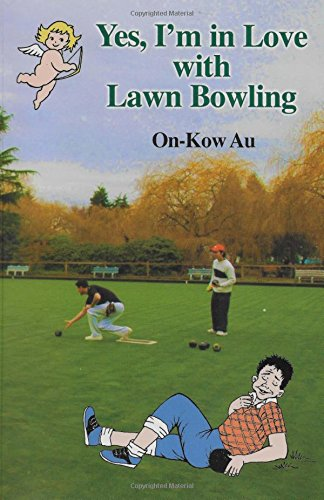Yes, I'm in Love with Lawn Bowling por On-Kow Au