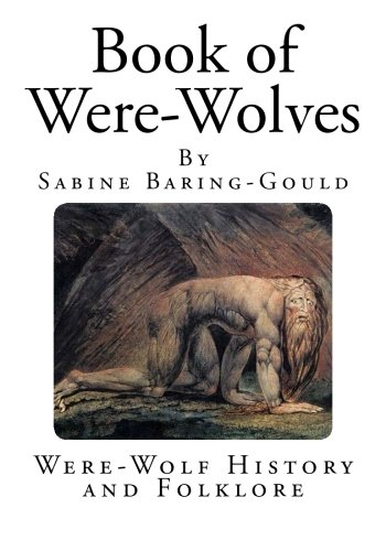 Book of Were-Wolves: Were-Wolf History and Folklore