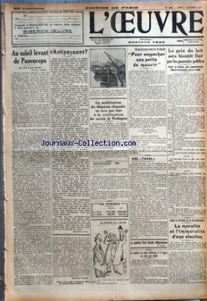 OEUVRE (L') [No 4024] du 07/10/1926 - AU SOLEIL LEVANT DE PANEUROPA PAR STEPHEN VALOT - ANTIPAYSAN ? PAR GUSTAVE TERY - LA MOBILISATION DES OBLIGATIONS ALLEMANDES NE SERA PAS LIEE A LA RATIFICATION DES ACCORDS DE WASHINGTON - RACCOURCIS PAR J. P. - LE CARTEL DE L'ACIER - RADIO-OEUVRE - POUR EMPECHER NOS PETITS DE MOURIR - UNE THUNE PAR D. - LE GENERAL VON SEECKT DEMISSIONNE - LE NOMBRE DE PLATS INFERIEURS A 2 FRANCS NE SERA PAS LIMITE - LE PRIX DU LAIT SERA BIENTOT FIXE PAR