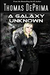 A Galaxy Unknown by Thomas DePrima (2011-09-20)