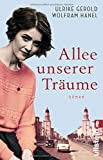 Allee unserer Träume: Roman von Ulrike Gerold