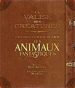 La valise des créatures - Explorez la magie du film Les Animaux Fantastiques de Mark Salisbury