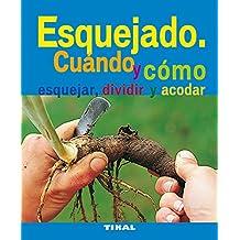 Esquejado. Cuando Y Como Esquejar, Dividir Y Acodar (Jardineria Y Plantas) (Jardinería Y Plantas)