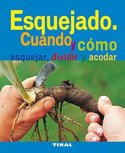 Esquejado. Cuando Y Como Esquejar, Dividir Y Acodar (Jardineria Y Plantas) (Jardinería Y Plantas) por Aa.Vv.