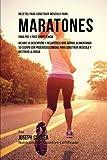 Recetas para Construir Musculo para Maratones, para Pre y Post Competencia: Mejore su desempeno y recuperese mas rapido, alimentando su cuerpo con ... para construir musculo y destruir la grasa