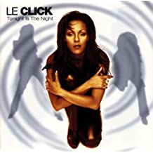 Tonight is the night (1997) by Le Click (1997-01-01)
