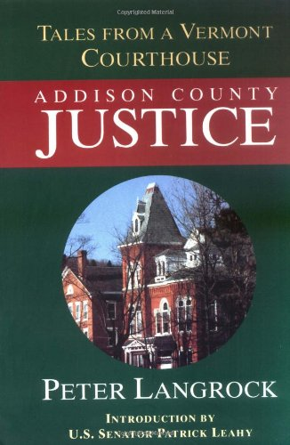 Addison County Justice: Tales from a Vermont Courthouse por Peter Langrock