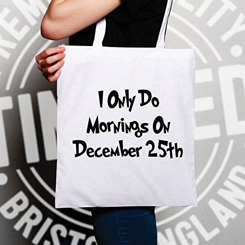 Tote Bag Natalizie Sì, Voglio Solo Mattine Il Dicembre, 25 Slogan Funny Cozy White