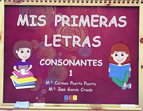 Mis primeras letras consonantes 1 / Editorial GEU / Educación Infantil / Para aprender letras, vocabulario y sílabas / Con actividades sencillas