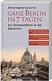Ganz Berlin in 7 Tagen: Ein Zeitreiseführer in die Kaiserzeit