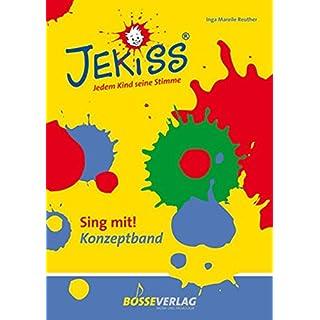 JEKISS - Jedem Kind seine Stimme: JEKISS. Sing mit! Konzeptband