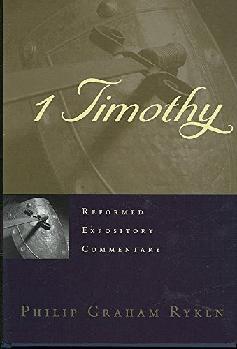 [(1 Timothy)] [By (author) Philip Graham Ryken] published on (February, 2008)