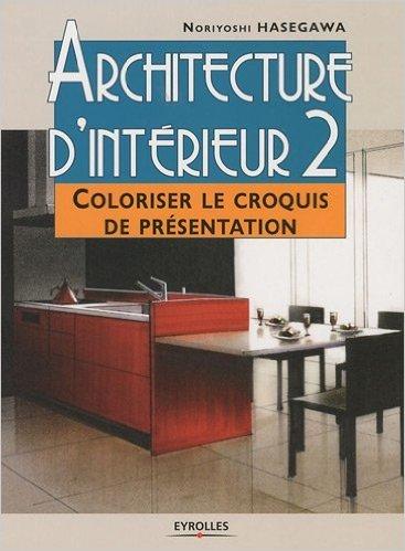 architecture-dintrieur-tome-2-coloriser-le-croquis-de-prsentation-de-noriyoshi-hasegawamarie-pieroni