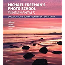 Michael Freeman's Photo School: Fundamentals: Exposure: Light & Lighting: Composition: Digital Editing by Wignall, Jeff, Quinn, Catherine, Bowker, Daniela (2014) Paperback
